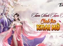 Tam Sinh Tam Thế - Eternal Love M chính thức ra mắt, tặng ngay code khủng