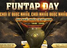 Buồn chán mùa Covid-19? Tham gia Funtap Day ngay hôm nay để nhận quà tặng miễn phí lên tới hàng trăm triệu đồng!