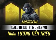 Nhận lương tiền triệu từ Call of Duty: Mobile VN