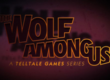 The Wolf Among Us - Game hiện đại pha... cổ tích ra mắt