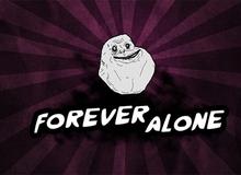 """""""Game thủ không đồng nghĩa với Forever Alone"""""""