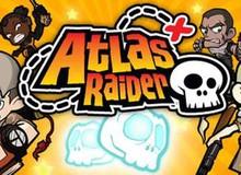 Atlas Raider thu hút game thủ bằng sự đơn giản