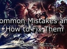 7 sai lầm cơ bản game thủ Liên Minh Huyền Thoại thường mắc phải