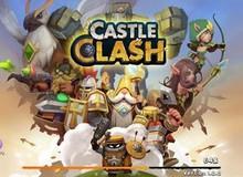 Castle Clash - Dễ dàng lọt top 10 game mobile gây nghiện