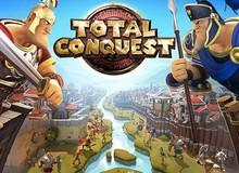 Gameloft phát hành game chiến thuật Total Conquest trên Google Play