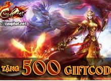 GameK gửi tặng 500 Gift Code Cửu Phạt Trung Nguyên