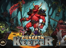 """Dungeon Keeper, game """"cũ mà hay"""" hồi sinh trên Mobile"""