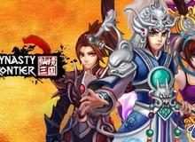 Game chặt chém hot Dynasty Frontier đã mở cửa