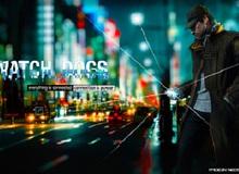 Watch Dogs: Càng ngày càng hấp dẫn