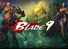 """Blade 9 – game client 3D """"sinh ra để PK"""" đã chính thức về Việt Nam"""