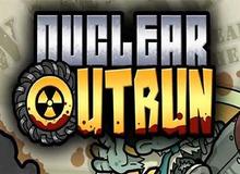 Nuclear Outrun - Game vui nhộn cập bến iOS