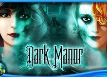 Dark Manor: Truy tìm dấu vết ma quái