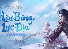 """Phiên bản mới Hàn Băng Lục Địa: Khui """"quà Giáng sinh"""" cùng game thủ Perfect World VNG"""