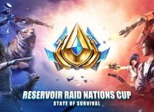 Đột Kích Hồ Chứa - Giải đấu trị giá hàng chục nghìn đô của State of Survival chính thức khởi tranh