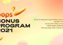 """Làng truyện tranh """"rỉ tai"""" cuộc thi POPS Bonus Program 2021, cơ hội có 1-0-2 cho các tác giả truyện tranh toả sáng"""