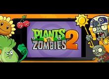 Plants vs Zombies 2 bị trì hoãn