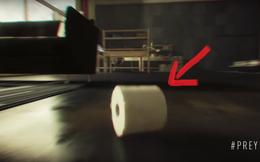 Trong tựa game bắn súng Prey, game thủ có thể biến thành đèn, quạt và cả... giấy vệ sinh