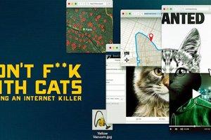 Don't F**k with Cats: Cuộc truy lùng của cư dân mạng với tên sát nhân chuyên giết mèo con