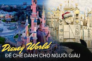 Khi Disneyland giờ chỉ dành cho người giàu: Giá vé lên tới hơn 27 triệu và bài học xương máu