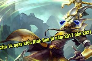LMHT: Một game thủ bị ban 14 ngày từ năm 2017 nhưng lệnh cấm đó lại kéo dài tới tận năm 2021