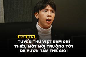 Phỏng vấn HLV Ren của Saigon Buffalo: SofM là minh chứng rằng nếu có môi trường tốt, tuyển thủ Việt có thể vươn tầm thế giới