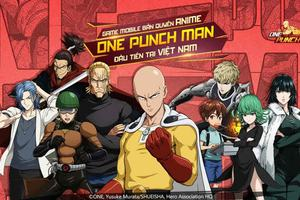 One Punch Man: The Strongest và VNG, tựa game và NPH tiên phong trong việc phát hành game Anime bản quyền tại Việt Nam