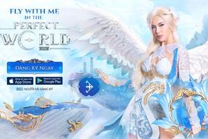 Đăng ký trước Perfect World VNG, bỏ túi iPhone 11 Pro Max và Samsung Galaxy S20 Ultra