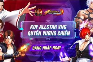 Dàn KOF nổi tiếng đổ bộ vào KOF AllStar VNG - Quyền Vương Chiến trước sức hút khó cưỡng