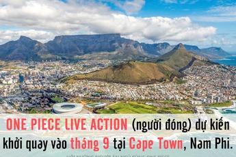 Siêu hot: One Piece live-action chọn Nam Phi để khởi quay, fan nóng lòng đợi arc Alabasta và Crocodile lên sóng