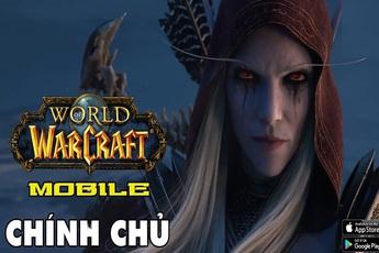 Đã có World of Warcraft Mobile chính chủ, thế hệ game thủ 8x và 9x sắp được quay lại tuổi thơ