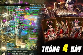 """Cùng """"dội bom"""" làng game Việt trong tháng 4, Tứ Hoàng Mobile và VLTK 1 Mobile sẽ tạo nên cuộc chiến """"1 sống 1 còn""""?"""