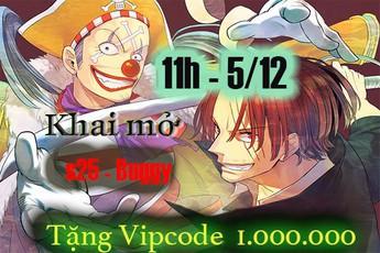 Tặng 500 Gift code Tân Hải Tặc nhân dịp khai mở server mới S25 - Buggy