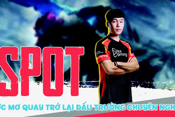 LMHT: Spot trải lòng về ước mơ quay trở lại đấu trường chuyên nghiệp