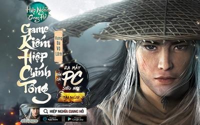 Siêu phẩm Hiệp Nghĩa Giang Hồ ra mắt phiên bản PC cực nhẹ cực mượt, tặng kèm bộ 5 GIFTCODE